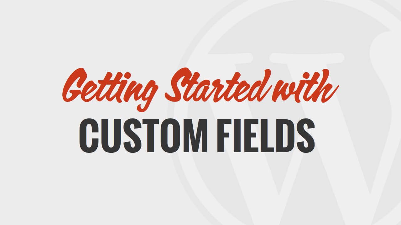 Getting Started with Custom Fields