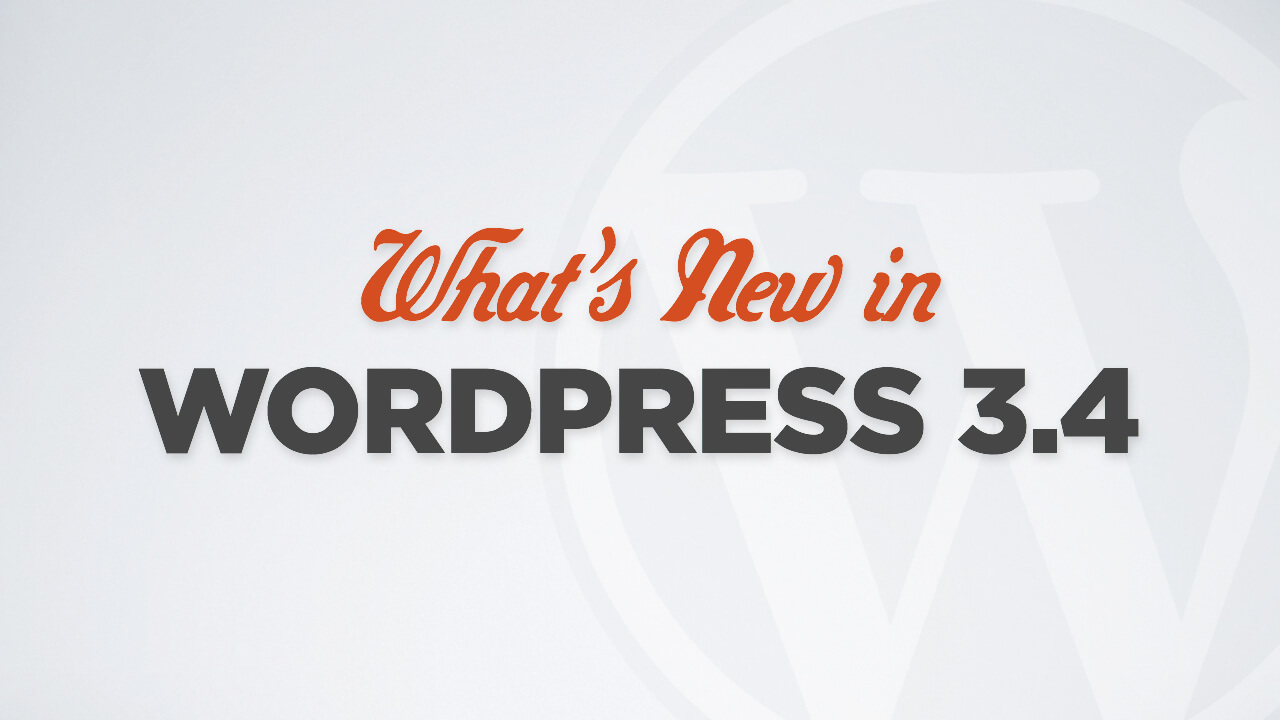 What's New in WordPress 3.4?