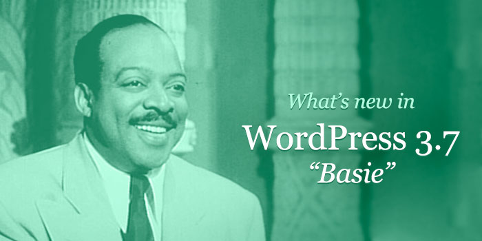 What's New in WordPress 3.7 Basie