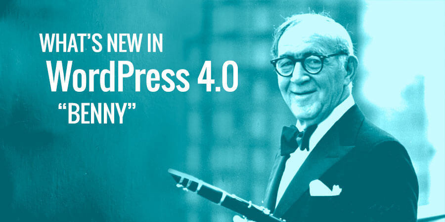 What's New in WordPress 4.0?