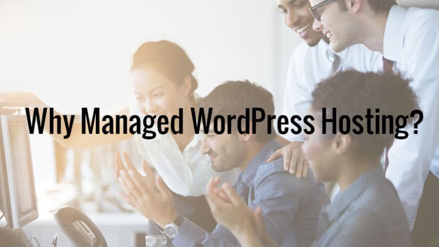 Why Managed WordPress Hosting?