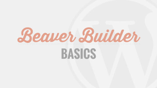 Beaver Builder Tutorial Videos - Coming Soon!
