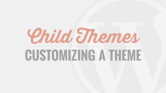 Child Themes Tutorial Videos - Coming Soon!