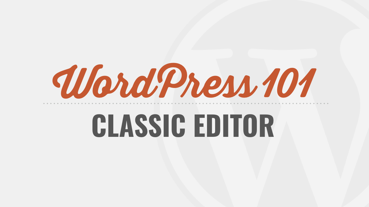 WordPress Classic Editor Tutorials for Beginners