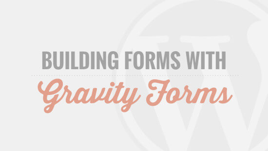 Gravity Forms Tutorial Videos - Coming Soon!