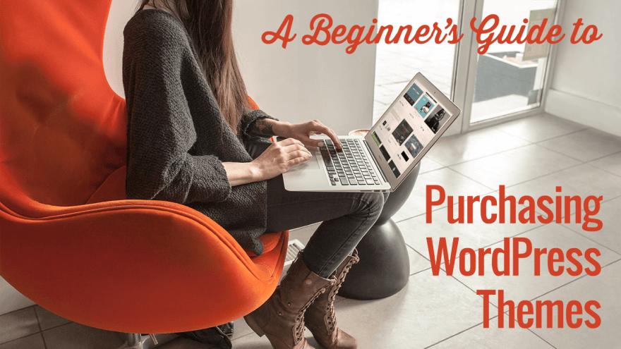 Beginner's Guide to Purchasing WordPress Themes