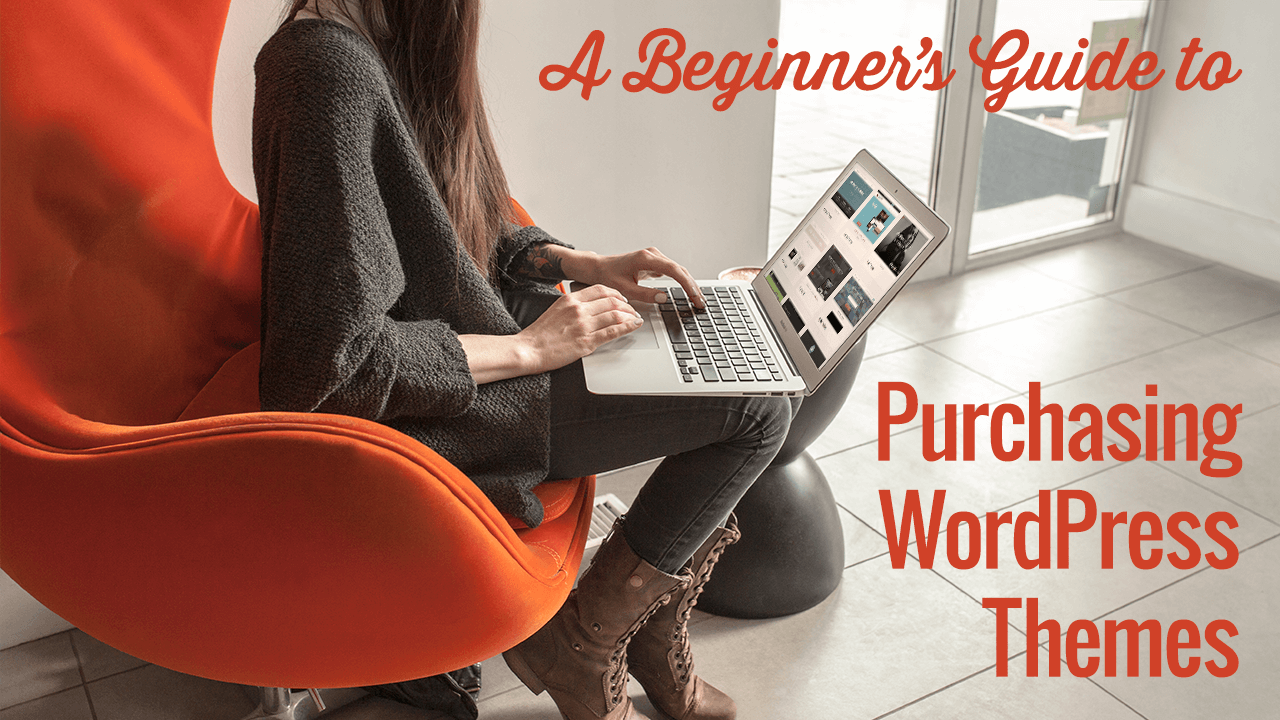 Beginner's Guide to Purchasing WordPress Themes