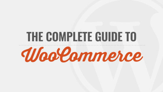 Complete Guide to WooCommerce