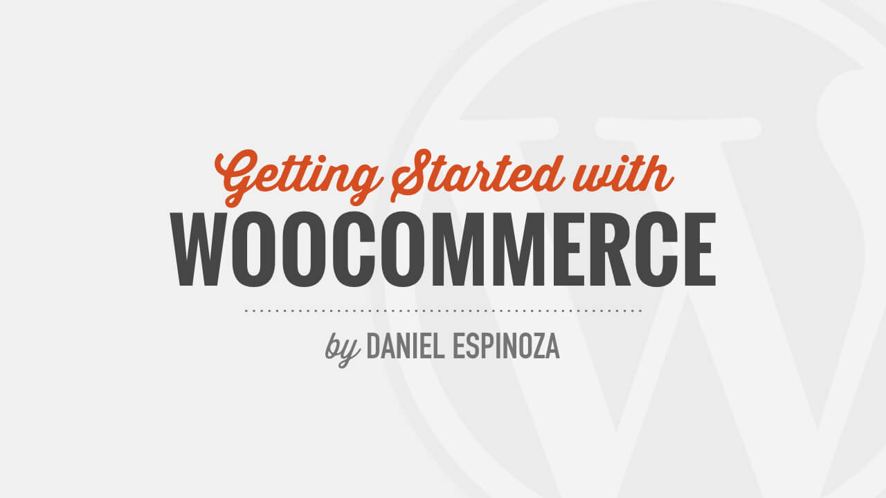 New Course: Getting Started with WooCommerce