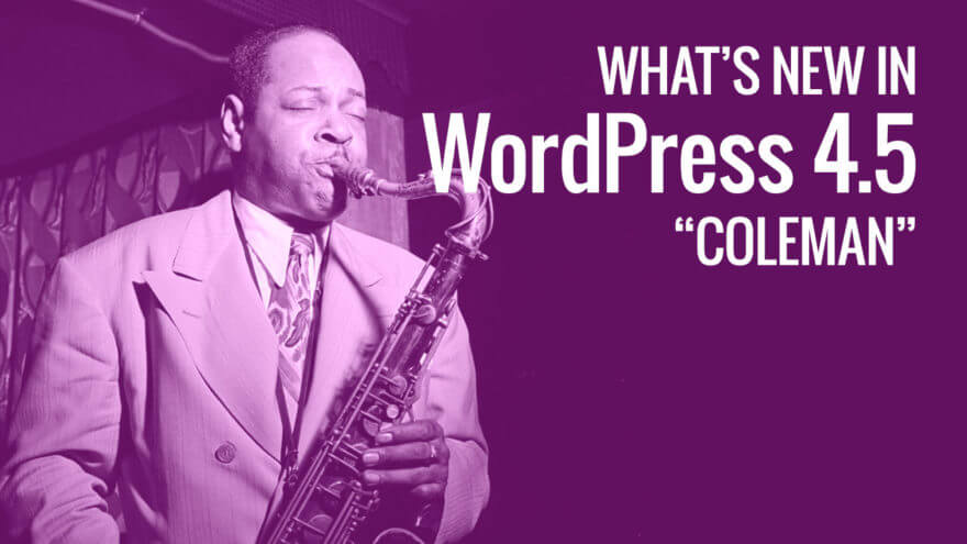 What's new in WordPress 4.5