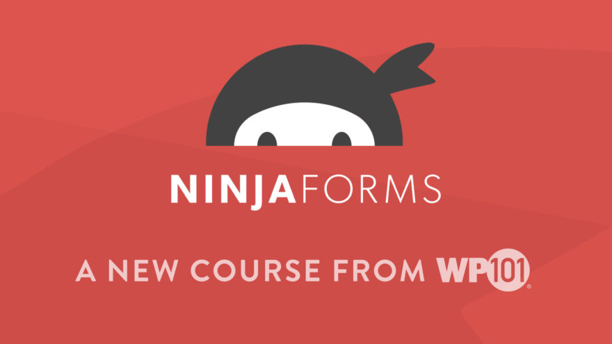 New Video Tutorial Course for Ninja Forms