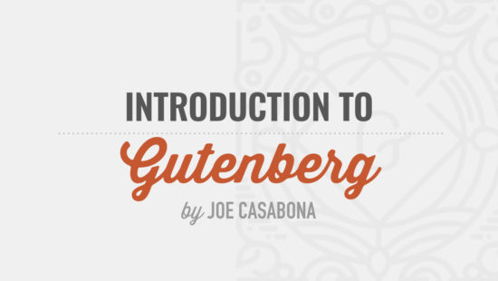 Introduction to Gutenberg Tutorial Videos