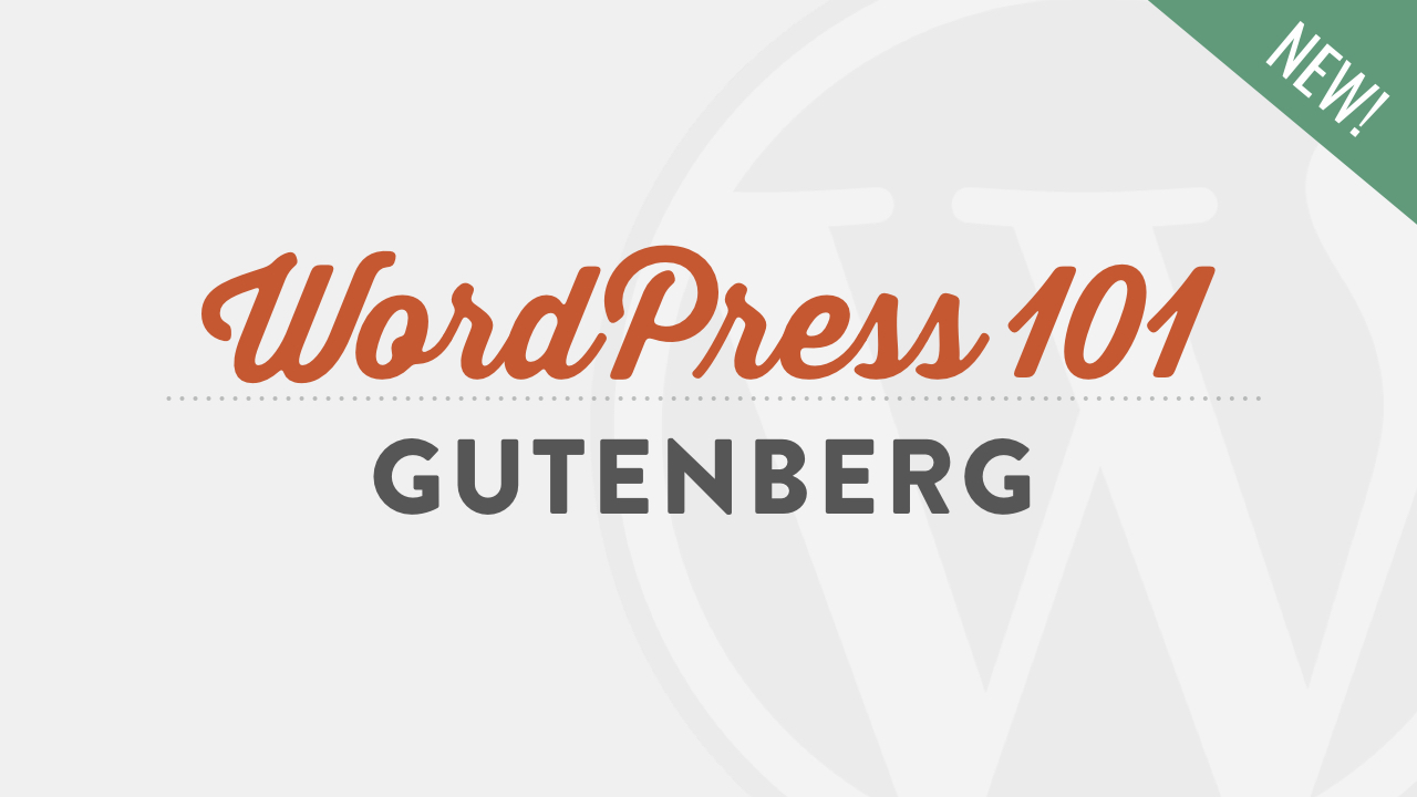 WordPress 101 Gutenberg Video Tutorial for Beginners