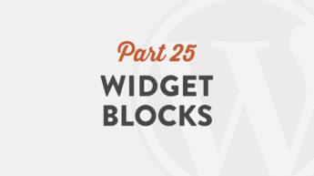 Widget Blocks in WordPress 5.0