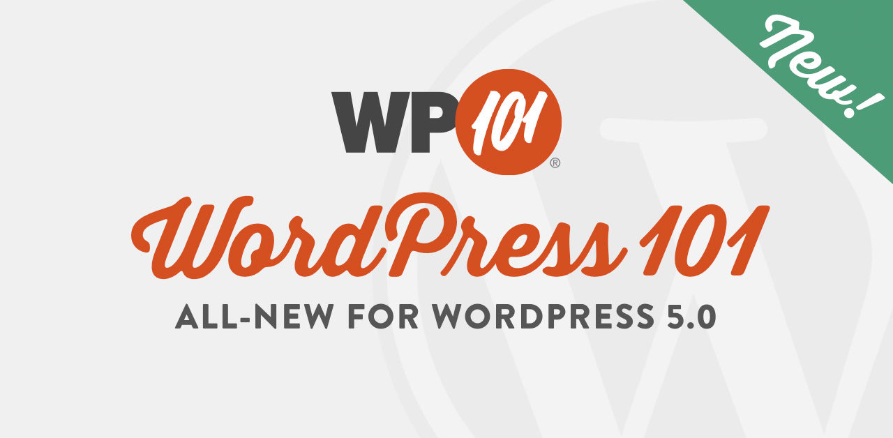 WordPress 101 Updated for Gutenberg and WordPress 5.0