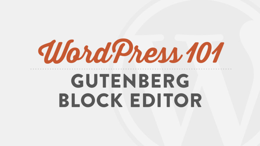 WordPress Gutenberg Video Tutorials for Beginners by WP101