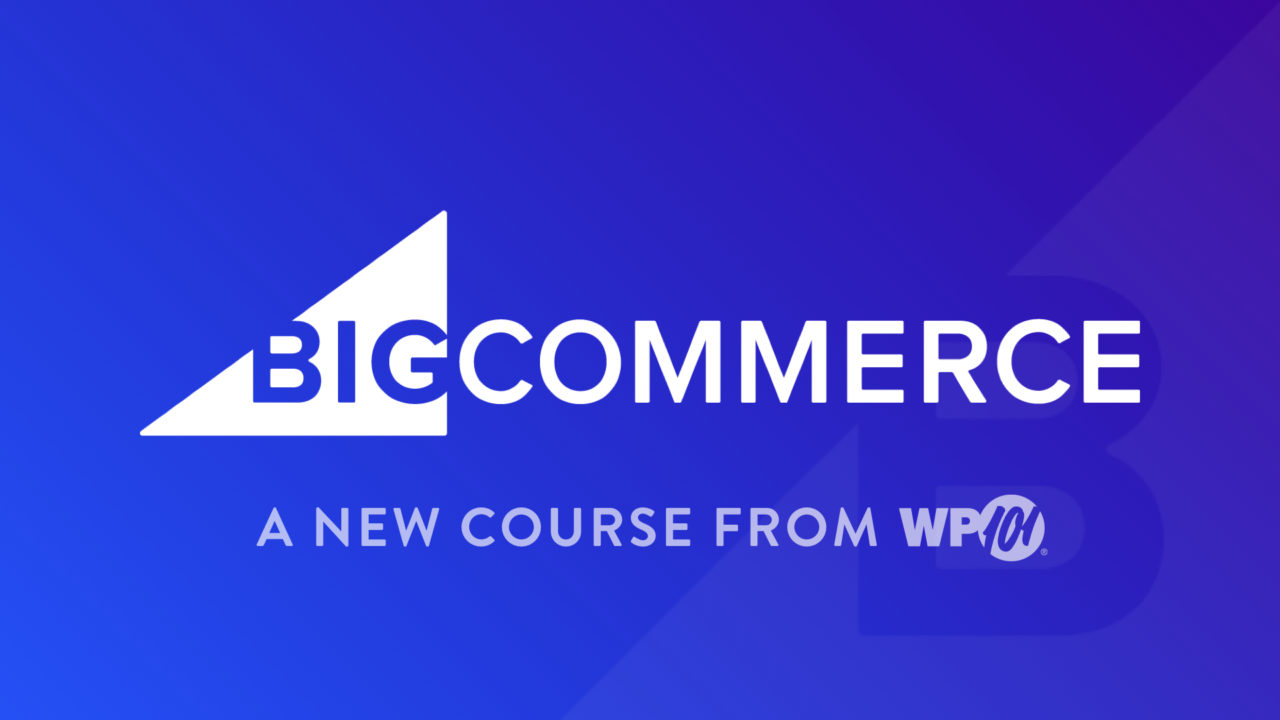 BigCommerce Video Tutorials by WP101®