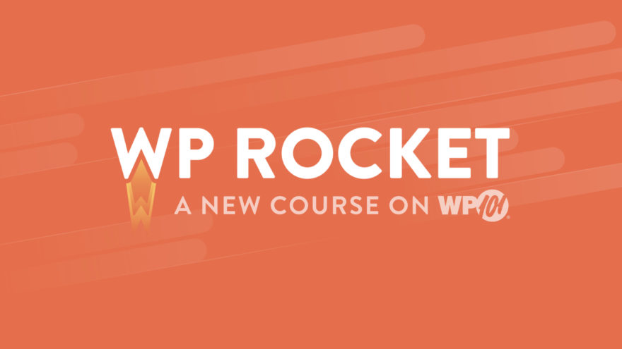 WP Rocket Course on WP101